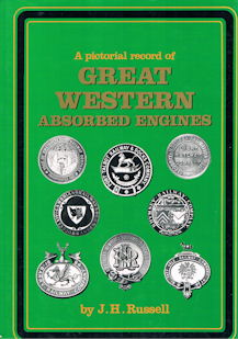 A pictorial record of Great Western Absorbed Engines