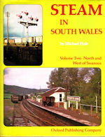 Steam in South Wales Volume Two-North and West of Swansea