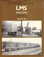 An Illustrated History of LMS Wagons Volume Two