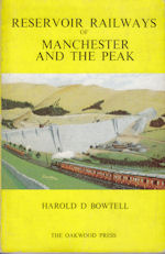 Reservoir Railways of Manchester and the Peak District