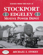 Scenes from the Past : 35  Stockport Edgeley Motive Power Depot