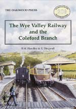 The Wye Valley Railway and The Colefiord Branch