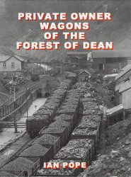 Private Owner Wagons of the Forest of Dean