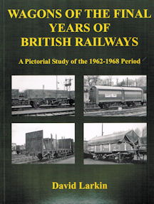 Wagons of the Final Years of British Railways