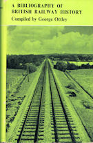A Bibliography of British Railway History, A Bibliography of British Railway History Supplement & Ottley's Bibliography of British Railway History Second Supplement