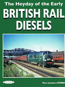 The Heyday of the Early British Rail Diesels