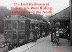 The Lost Railways of Yorkshire's West Riding