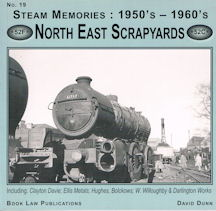 Steam Memories: 1950's - 1960's - No. 19 North East Scrapyards Including Clayton Davie; Ellis Metals; Hughes, Bolckows; W. Willoughby & Darlington Works
