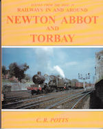 Scenes from the Past 19 :  Railways in and around Newton Abbot and Torbay