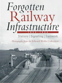 Forgotten Railway Infrastrcture 1922 - 1934