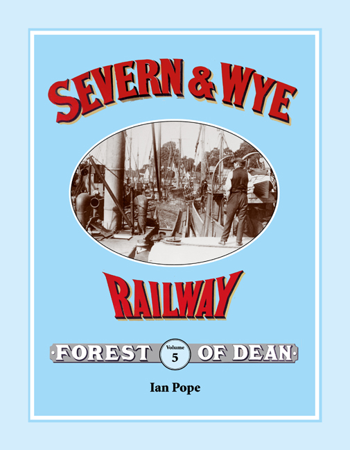 Severn & Wye Railway Vol. 5