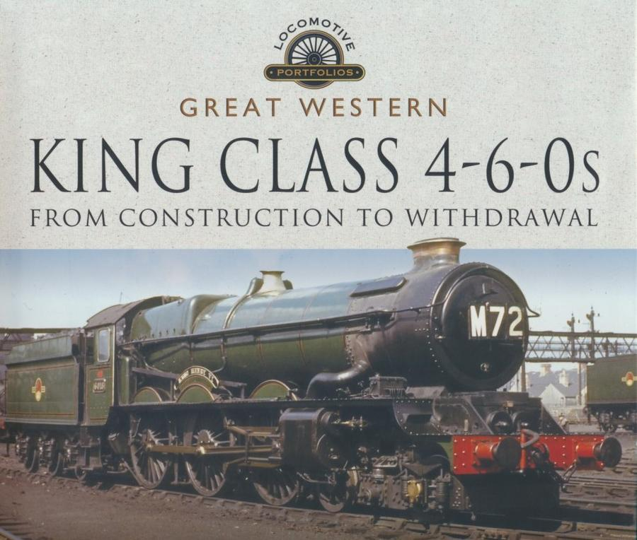 Great Western King Class 4-6-0s - From Construction to Withdrawal