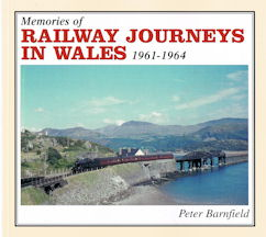 Memories of Railway Journeys in Wales 1961 - 1964