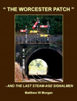The Worcester Patch and the The Last Steam Age Signalmen