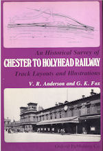 An Historical Survey of Chester to Holyhead Railway