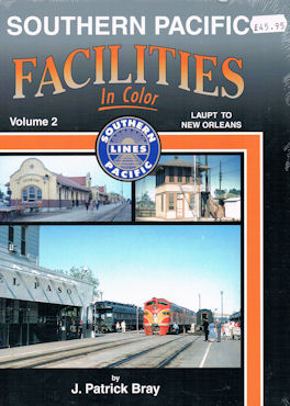 Southern Pacific Facilities in Color Volume 2