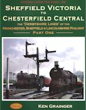 Scenes from the Past : 43 Sheffield Victoria to Chesterfield Central