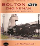 Scenes from the Past : 47 Bolton Engineman........... A Last Look Back
