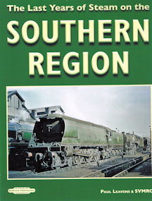 The Last Years of Steam on the Southern Region