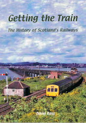 Getting the Train - The History of Scotland's Railways