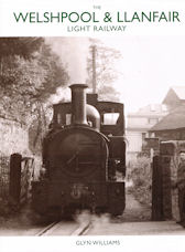 The Welshpool & Llanfiar Light Railway