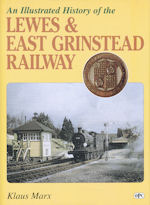 An Illustrated History of the Lewes & East Grinstead Railway