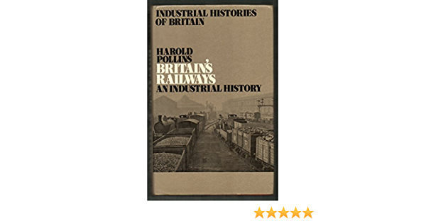 Britain's Railways an Industrial History