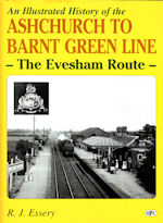 An Illustrated History of the Ashchurch to Barnt Green Line