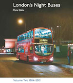 London's Night Buses Volume Two 1984=2013
