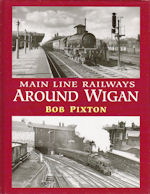 Main Line Railways around Wigan