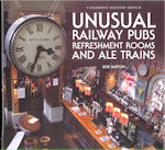 Unusual Railway Pubs Refreshment Rooms and Ale Trains