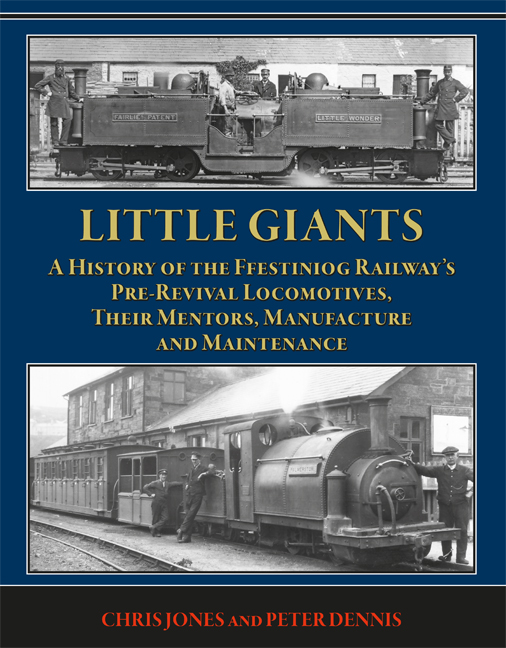 Little Giants: A History of the Ffestiniog Railway's Pre-Revival Locomotives
