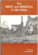 The Mines and Minerals of Mid - Wales