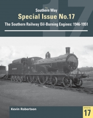 The Southern Way Special 17: The Southern Railway Oil-Burning Engines: 1946-1951