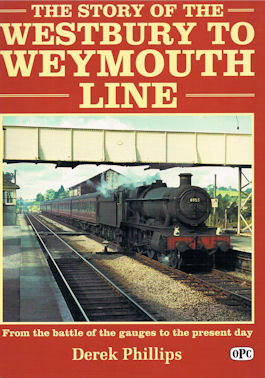 The Story of the Westbury to Weymouth Line