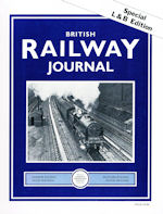 British Railway Journal-Special London & Birmingham Railway Edition