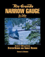 Rio Grande Narrow Gauge in Color Volume 2 : 1960s and Beyond