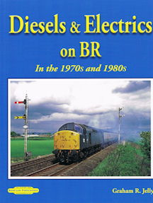 Diesels & Electrics On BR 1970-80's