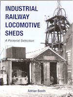 Industrial Railway Locomotive Sheds