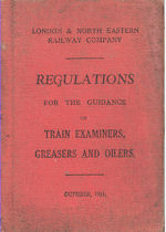 London & North Eastern Railway Company - Regulations for the Guidance of Train Examiners, Greasers and Oilers 1931