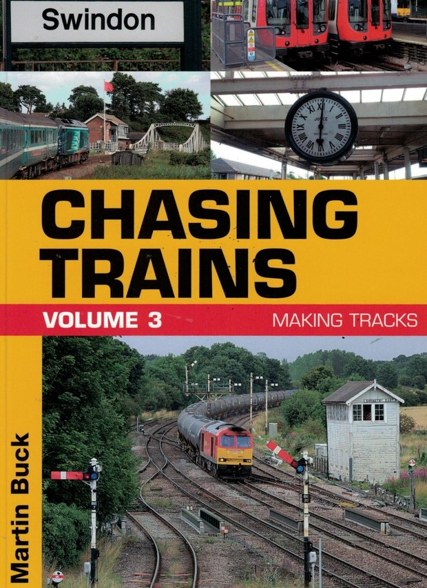 Chasing Trains Volume Three: Making Tracks