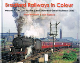 Bradford Railways in Colour Vol 2. The L&YR and GNR Lines