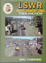 LSWR West Country Lines Then and Now