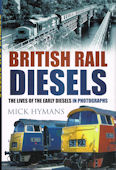 British Rail Diesels - The Lives of the Early Diesels in Photographs
