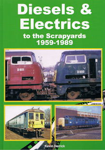 Diesels and Electrics to the Scrapyard 1959-1989