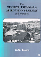 The Merthyr, Tredegar & Abergavenny Railway and branches