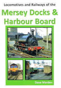 Locomotives and Railways of the Mersey Docks & Harbour Board