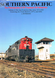 Southern Pacific: The Photography of SP Employee Bill Wolverton