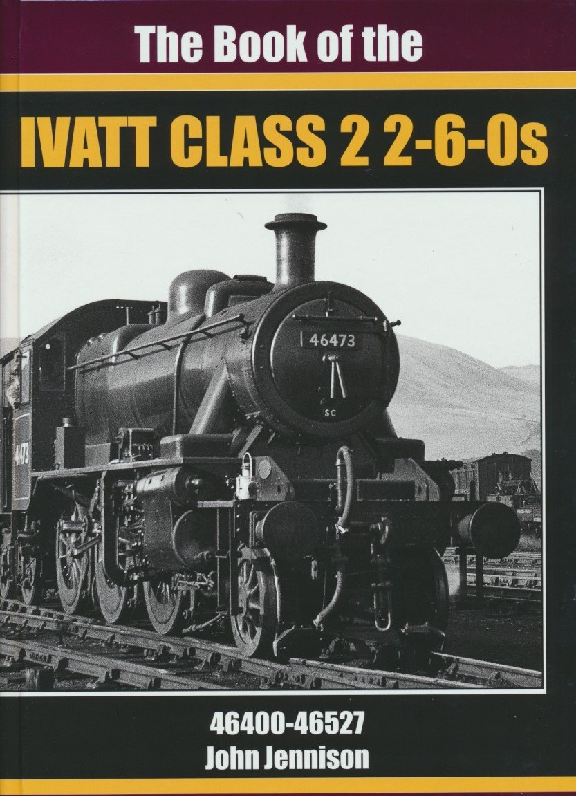 The Book of the Ivatt Class 2 2-6-0s  46400-46527