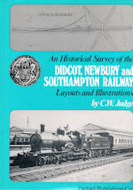 An Historical Survey of the Didcot, Newbury and Southampton Railway